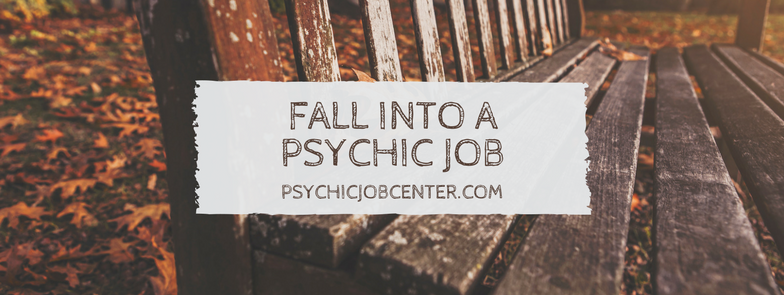 "Here are 5 ways you can ""fall"" into a new career as a Remote Psychic Worker."