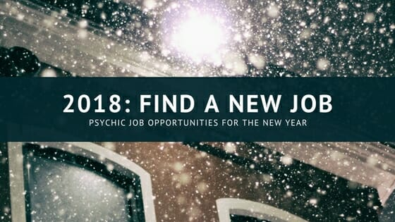 Follow Up on those New Years Resolutions: Find a New Psychic Job