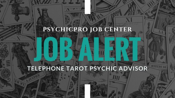New Job Alert: Telephone Tarot Psychic Advisor