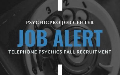 Job Update Alert: Telephone Psychics Fall Recruitment Drive