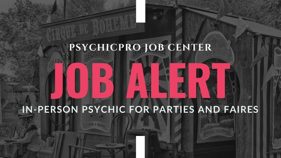 New Job Alert: In-Person Psychics for Parties and Faires