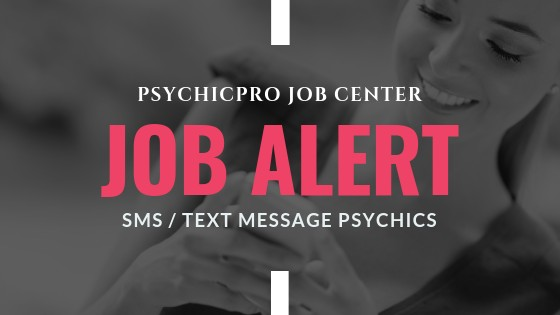 New Job Alert: SMS / Text Message Psychic
