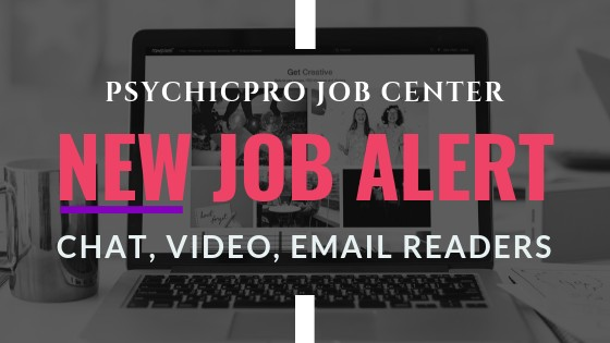 New Job Alert: Chat, Video & Email Online Psychic