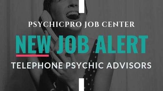 New Job Alert: Telephone Psychic Advisors