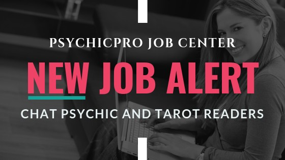 New Job Alert: Chat Psychics and Tarot Readers