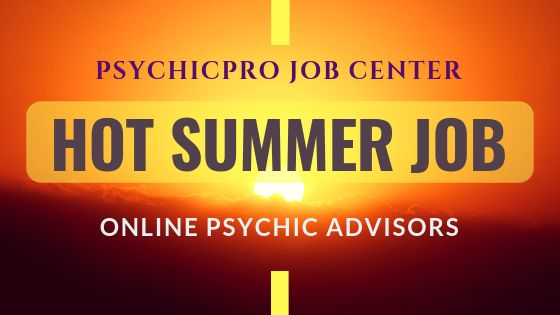 HOT Job for Summer: Online Psychic Advisors